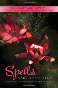 Spells (Aprilynne Pike) - Aprilynne Pike
