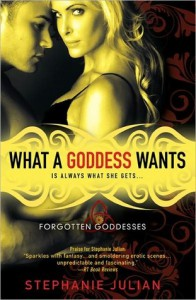What a Goddess Wants  - Stephanie Julian