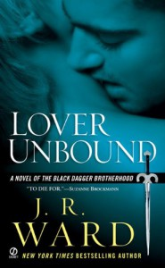 Lover Unbound (Black Dagger Brotherhood, Book 5) - J.R. Ward