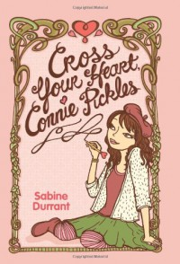 Cross Your Heart, Connie Pickles - Sabine Durrant