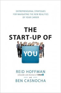 The Start-Up of You: Adapt to the Future, Invest in Yourself, and Transform Your Career - Reid Hoffman, Ben Casnocha