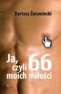 Ja czyli 66 moich miłości - Bartosz Żurawiecki