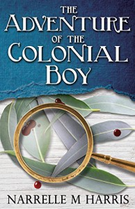 The Adventure of the Colonial Boy - Narrelle M. Harris