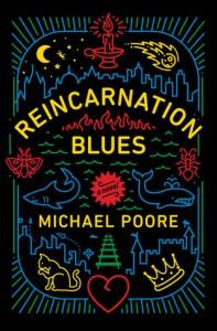 Reincarnation Blues: A Novel - Michael Poore