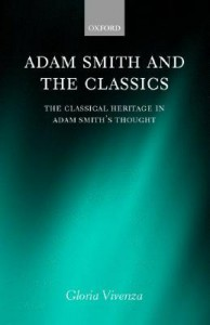 Adam Smith and the Classics: The Classical Heritage in Adam Smith's Thought - Gloria Vivenza