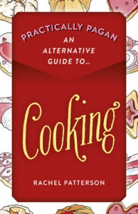 Practically Pagan - An Alternative Guide to Cooking - Rachel Patterson
