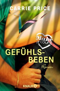 Make it count - Gefühlsbeben: Roman (Oceanside Love Stories) - Carrie Price