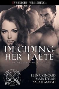 Deciding Her Faete - Elena Kincaid, Sarah Glenn Marsh, Maia Dylan
