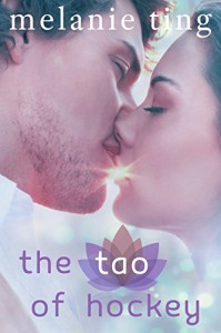 The Tao of Hockey (Vancouver Vice Book 1) - Melanie Ting