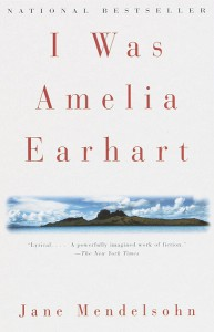 I Was Amelia Earhart: A Novel -