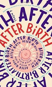 After Birth by Elisa Albert (2-Apr-2015) Hardcover - Elisa Albert