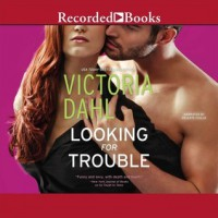 Looking for Trouble - Victoria Dahl, Celeste Ciulla
