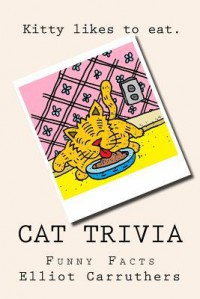 Cat Trivia: Funny Facts - Elliot Carruthers