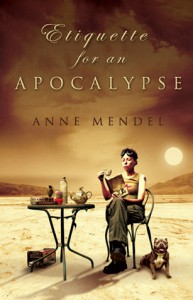 Etiquette for an Apocalypse - Anne Mendel