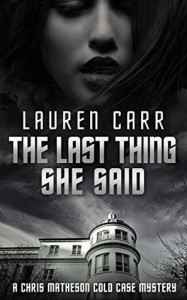 The Last Thing She Said - Lauren Carr
