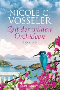 Zeit der wilden Orchideen: Roman - Nicole C. Vosseler