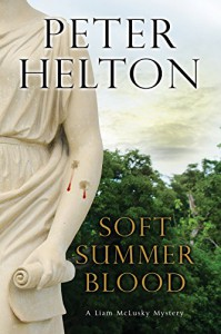 Soft Summer Blood (A Liam McClusky Mystery) - Peter Helton