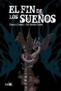 El fin de los sueños - José Antonio Cotrina, Gabriella Campbell