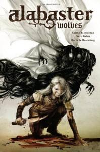 Alabaster: Wolves - Caitlín R. Kiernan, Steve Lieber, Rachelle Rosenberg