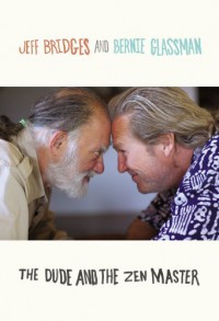 The Dude and the Zen Master - Jeff Bridges, Bernie Glassman