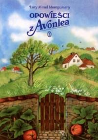 Opowieści z Avonlea - L.M. Montgomery