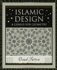 Islamic Design: A Genius for Geometry (Wooden Books) - Daud Sutton