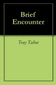 Brief Encounter - Tony Talbot