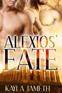 Alexios' Fate (Apollo's Men) - Kayla Jameth