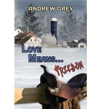Love Means... Freedom - Andrew  Grey