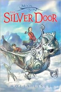 The Silver Door - Holly Lisle