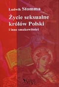 Życie seksualne królów Polski - Ludwik Stomma