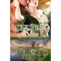 Celtic Skies (Celtic Steel, #3) - Delaney Rhodes