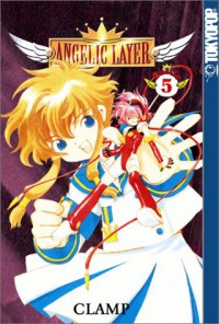 Angelic Layer, Vol. 05 - CLAMP