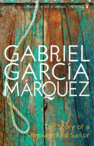 The Story of a Shipwrecked Sailor - Randolph Hogan, Gabriel García Márquez