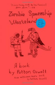 Zombie Spaceship Wasteland: A Book by Patton Oswalt - Patton Oswalt