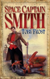 Space Captain Smith - Toby Frost