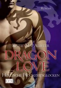 Dragon Love: Höllische Hochzeitsglocken (German Edition) - Katie MacAlister, Theda Krohm-Linke