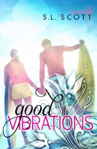 Good Vibrations  - S.L. Scott