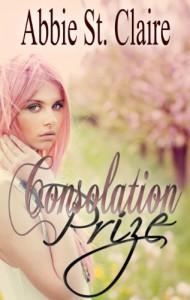 Consolation Prize - Abbie St. Claire