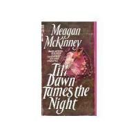 Till Dawn Tames the Night - Meagan McKinney
