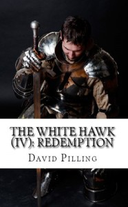 The White Hawk (IV): Redemption - David Pilling