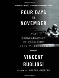 Four Days in November: The Assassination of President John F. Kennedy - Vincent Bugliosi