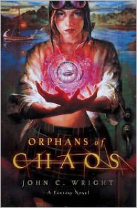 Orphans of Chaos - John C. Wright