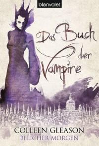 Bleicher Morgen (Das Buch der Vampire, #1) - Colleen Gleason