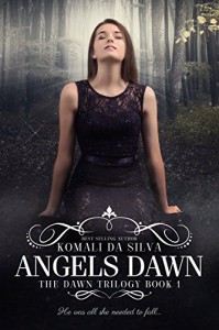 Angels Dawn (The Dawn Trilogy Book 1) - Komali da Silva