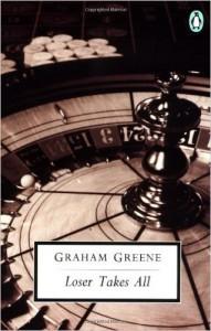 Loser Takes All - Graham Greene
