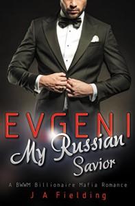 Evgeni, My Russian Savior: A BWWM Billionaire Mafia Romance - BWWM Club, J A Fielding