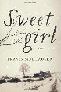 Sweetgirl - Travis Mulhauser