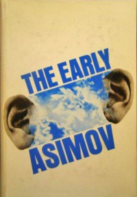 The Early Asimov or Eleven Years of Trying - Isaac Asimov