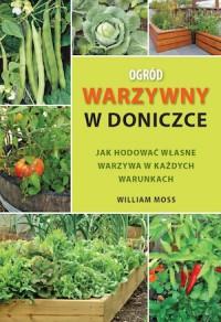 Warzywny ogród w doniczce - William Moss